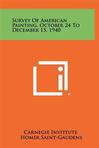 Survey of American Painting, October 24 to December 15, 1940