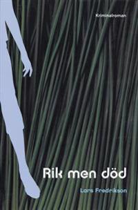 Rik men död : kriminalroman