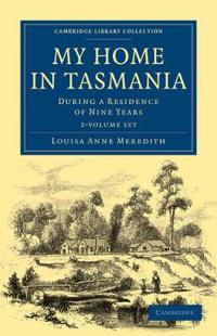 My Home in Tasmania, 2 Vols