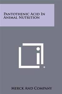 Pantothenic Acid in Animal Nutrition