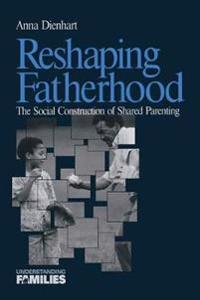 Reshaping Fatherhood