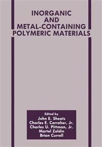 Inorganic and Metal-Containing Polymeric Materials