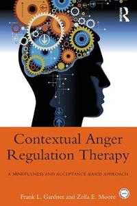 Contextual anger regulation therapy - a mindfulness and acceptance-based ap
