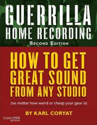 Guerrilla home recording (2nd edition)