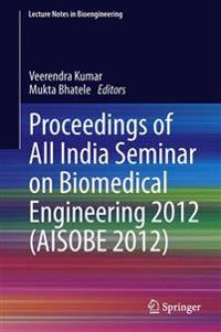 Proceedings of All India Seminar on Biomedical Engineering 2012 Aisobe 2012