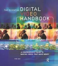 The Essential Digital Video Handbook