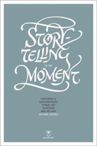 Storytelling in the Moment