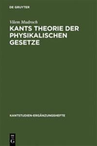 Kants Theorie Der Physikalischen Gesetze
