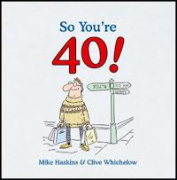 So You're 40!