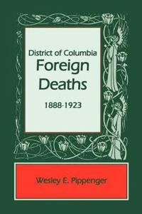 District of Columbia Foreign Deaths, 1888-1923