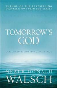 Tomorrows god - our greatest spiritual challenge