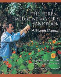 The Herbal Medicine Maker's Handbook