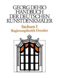 Dehio - Handbuch der deutschen Kunstdenkmaler / Sachsen Bd. 1