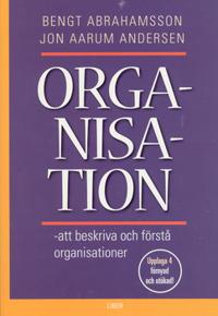 Organisation - att beskriva och förstå organisationer