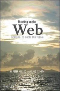 Thinking on the Web: Berners-Lee, Gdel and Turing