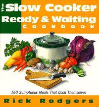 The Slow-Cooker Ready & Waiting Cookbook