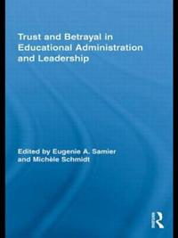 Trust and Betrayal in Educational Administration and Leadership