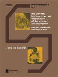 The Standard Biphasic-Contrast Examination of the Stomach and Duodenum
