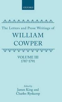 The Letters and Prose Writings of William Cowper