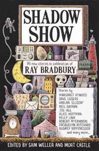 Shadow Show: All-New Stories in Celebration of Ray Bradbury