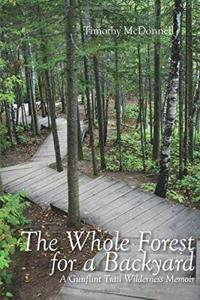 The Whole Forest for a Backyard: A Gunflint Trail Wilderness Memoir
