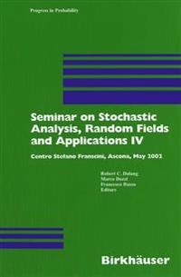 Seminar on Stochastic Analysis, Random Fields and Applications IV