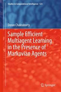 Sample Efficient Multiagent Learning in the Presence of Markovian Agents