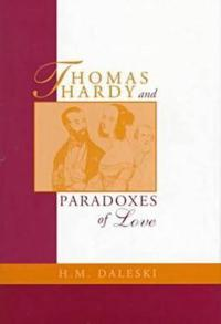 Thomas Hardy and Paradoxes of Love