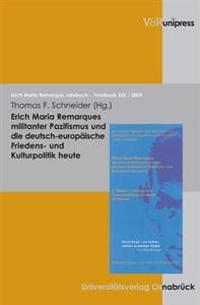 Erich Maria Remarques militanter Pazifismus und die deutsch-europaische Friedens- und Kulturpolitik heute