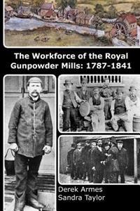 The Workforce of the Royal Gunpowder Mills: 1787-1841