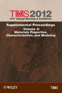 TMS 141st Annual Meeting & Exhibition: Supplemental Proceedings, Volume 2: Materials, Properties, Characterization, and Modeling