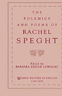 The Polemics and Poems of Rachel Speght