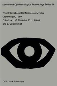 Third International Conference on Myopia Copenhagen, August 24-27, 1980