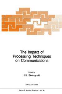 The Impact of Processing Techniques on Communications