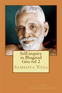 Self-Inquiry in Bhagavad Gita Vol 2: Samkhya Yoga