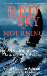 Red Sky in Mourning: The True Story of Love, Loss, and Survival at Sea