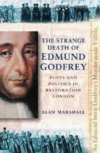 The Strange Death of Edmund Godfrey