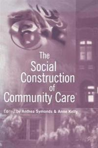 Social Construction of Community Care