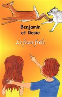Benjamin Et Rosie - Le Faon Frle