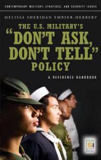 The U.S. Military's Don't Ask, Don't Tell Policy