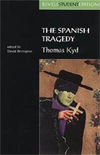 The Spanish Tragedy: Thomas Kyd