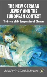 The New German Jewry and the European Context