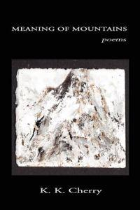 Meaning of Mountains: Poems