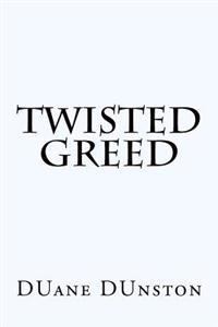 Twisted Greed