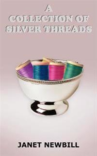 A Collection Of Silver Threads