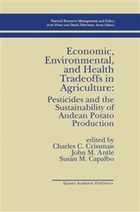 Economic, Environmental, and Health Tradeoffs in Agriculture: Pesticides and the Sustainability of Andean Potato Production