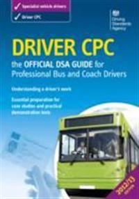 Driver Cpc: The Official Dsa Guide for Professional Bus and Coach Drivers