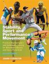 Stability, Sport and Performance Movement, Second Edition: Practical Biomechanics and Systematic Training for Movement Efficacy and Injury Prevention