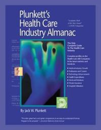 Plunkett's Health Care Industry Almanac 2010