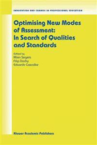 Optimising New Modes of Assessment: In Search of Qualities and Standards